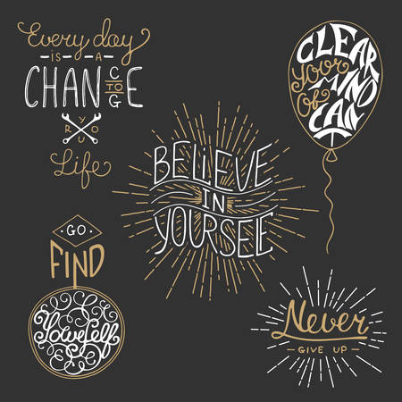 give up: Set of motivational lettering for greeting cards, prints and posters. Every day is a chance to change your life. Go find yourself. Believe in yourself. Clear your mind of cant. Never give up.