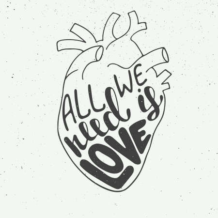 anatomic: Vector card with hand drawn unique typography design element for greeting cards, prints and posters. All we need is love in anatomic heart on vintage background