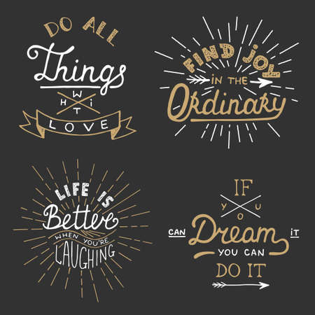 Set of vector inspirational lettering for greeting cards, prints and posters. Do all things with love. Find joy in the ordinary. Life is better when youre laughing. If you can dream it you can do it.