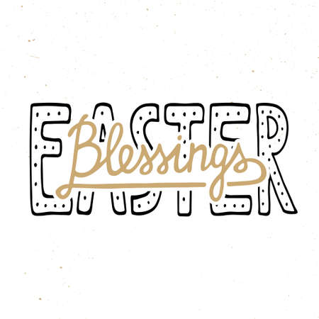 blessings: Easter blessings vector typography design elements for greeting cards, invitation, prints and posters. Hand drawn lettering in vintage style, modern calligraphy style.