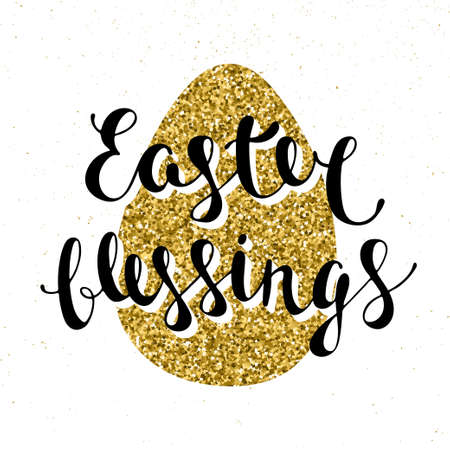 blessings: Easter vector typography design elements for greeting cards, invitation, prints and posters. Hand drawn lettering on glitter golden egg, modern calligraphy style. Easter blessings. Illustration