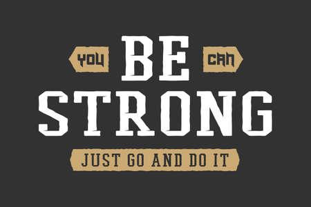 slogan: Vintage slogan with motivation. Vector illustration Illustration