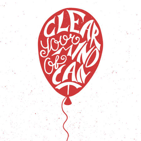 caligraphic: Vector card with hand drawn unique typography design element for greeting cards, prints and posters. Clear your mind of cant in red balloon isolated on white background Illustration