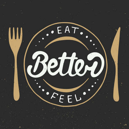 better: Vector card with hand drawn typography design element for greeting cards, posters and print. Eat better, feel better in vintage style, eps 10. Handwritten lettering.