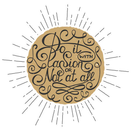 Vector card with hand drawn typography design element for greeting cards, posters and print. Do it with passion or not at all in golden circle isolated on white background in vintage style