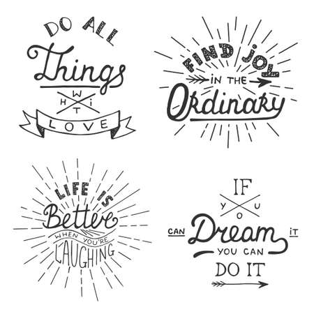 ordinary: Set of vector inspirational lettering for greeting cards, prints and posters. Do all things with love. Find joy in the ordinary. Life is better when youre laughing. If you can dream it you can do it.