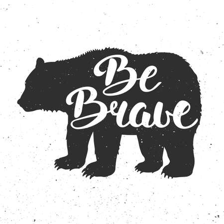 Vector card with hand drawn unique typography design element for greeting cards, prints and posters.Vintage bear with slogan Be Brave. Handwritten lettering. Modern calligraphy. Иллюстрация