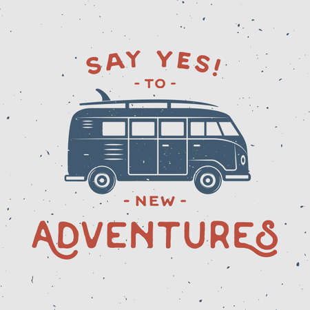 Vintage retro poster with hippie van, surfboard and travel quote. Say yes to new adventures. Graphic Art. Vector Illustration.