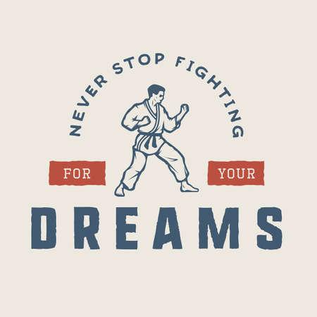 Vintage motivation, emblem, label, poster or design print. Inspirational quote with karate fighter. Vector Illustration
