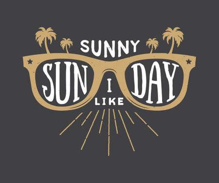 occhiali da sole estivi d'epoca in stile retrò con citazione. Soleggiato domenica mi piace. arte grafica. Illustrazione vettoriale. Vettoriali