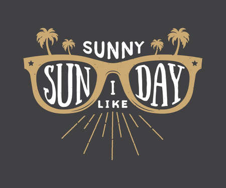 eyewear fashion: Vintage summer sunglasses in retro style with quote. Sunny sunday i like. Graphic art. Vector Illustration.