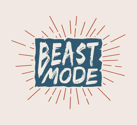 beast: Vintage motivation logo, emblem, label, poster or design print. Inspirational quote with typography. Vector Illustration