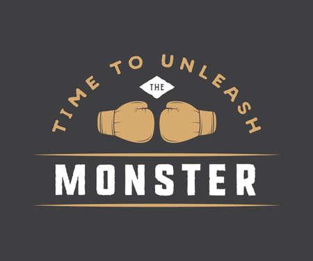 cartel de motivación de época o de impresión con cita inspiradora. Es hora de liberar el monstruo. Ilustración del vector. Arte Grafico.