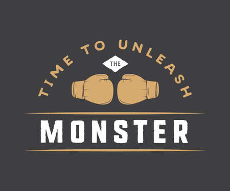 unleash: Vintage motivational poster or print with inspirational quote. Time to unleash the monster. Vector Illustration. Graphic Art.