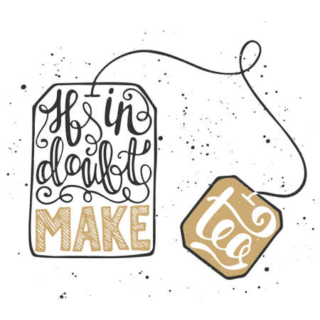 Vector card with hand drawn unique typography design element for greeting cards, prints and posters. If in doubt make tea in teabag on vintage background. Handwritten lettering, modern calligraphy