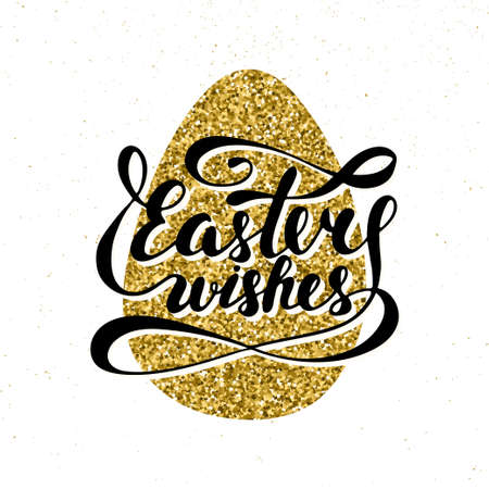 golden egg: Easter wishes vector typography design elements for greeting cards, invitation, prints and posters. Hand drawn lettering on glitter textured golden egg, modern calligraphy style. Illustration