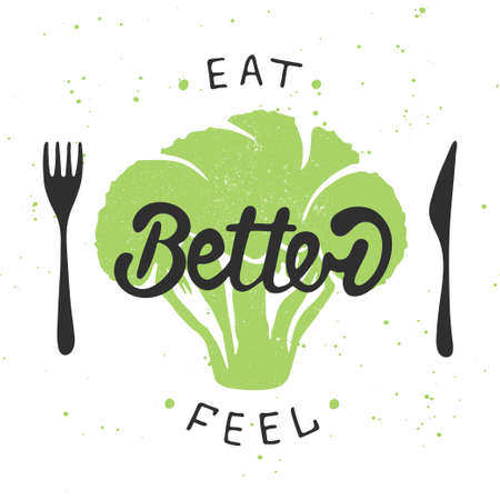 Vector card with hand drawn typography design element for greeting cards, posters and print. Eat better, feel better with green broccoli. Handwritten lettering. Modern brush calligraphy.