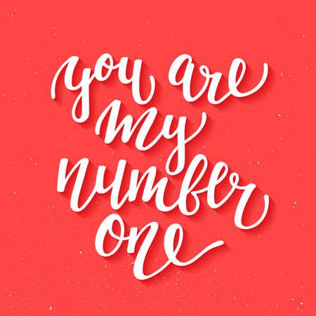Vector card with hand drawn unique typography design element for greeting cards, decoration, prints and posters. You are my number one, modern ink brush calligraphy. Handwritten lettering.
