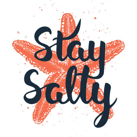 Vector card with hand drawn unique typography design element for greeting cards, decoration and posters. Stay salty with sketch of the starfish, linocut style, engraved element. Handwritten lettering, Vector illustration.