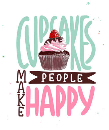 Vector card with hand drawn unique typography design element for greeting cards, decoration, prints, posters. Cupcakes make people happy. Handwritten lettering with cupcake. Modern calligraphy.