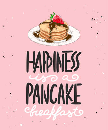 Vector card with hand drawn unique typography design element for greeting cards, kitchen decoration, prints and posters. Happiness is a pancake breakfast with pancake sketch. Handwritten lettering.