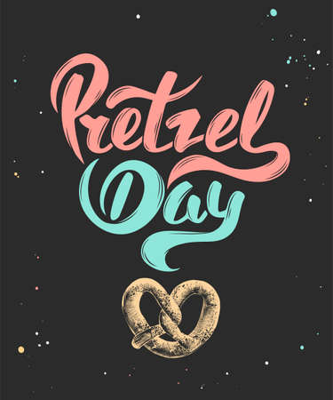 Vector card with hand drawn unique typography design element for greeting cards, decoration, prints and posters. Pretzel day with sketch of baked pretzel. Handwritten funny slogan lettering.