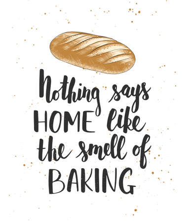 Vector card with hand drawn unique typography design element for greeting cards, decoration, prints and posters. Nothing says home like the smell of baking, handwritten lettering, modern calligraphy Illustration