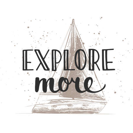 Vector card with hand drawn unique typography design element for t-shirt design, decoration, prints and posters. Explore more with sketch of ship. Handwritten vintage lettering. Иллюстрация