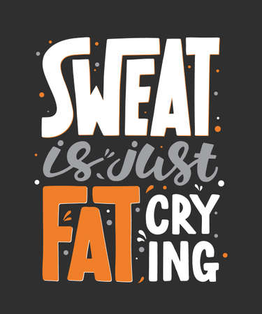 Vector poster with hand drawn unique lettering design element for wall art, decoration, t-shirt prints. Sweat is just fat crying. Gym motivational and inspirational quote, handwritten typography. Vecteurs