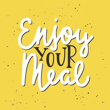 Vector food inspirational and advertising slogan poster. Enjoy your meal, modern ink brush monoline calligraphy. Handwritten lettering on yellow background.