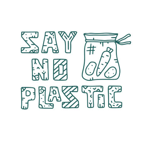 Line art poster with text and cartoon picture. Say no plastic. Contour doodle lettering with pattern for zero waste theme