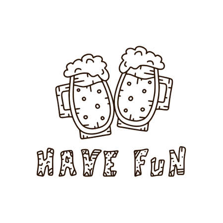Typographic doodle illustration for poster, postcard. Contour clinking pints of beer and text have fun. Hand drawn image with dots and lines pattern. Cartoon scandinavian style. Positive design Çizim