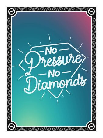 Hand Lettering Art Motivational or Inspirational Quote, No Pressure No Diamonds.
