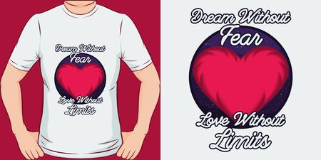 Dream Without Fear, Love Without Limits. Unique and Trendy Motivational or Inspirational Quote T-Shirt Design or Mockup.