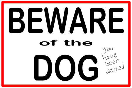 beware of the dog: An isolated beware of the dog sign  Illustration