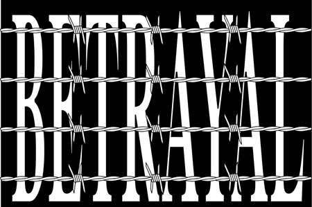 stabbed: La palabra TRAICI�N detr�s de una cerca de alambre de p�as sobre un fondo negro