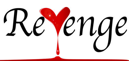 revenge: Revenge text with a bleeding heart isolated on a white background Illustration