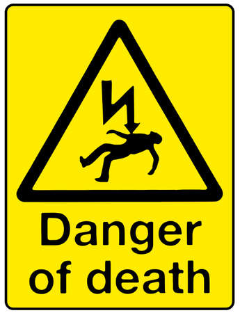 electricity danger of death: Danger of Death warning sigh over a white background Illustration