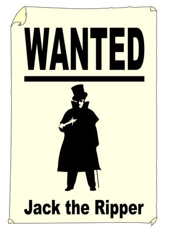 ripper: A Jack the Ripper wanted poster over white Illustration
