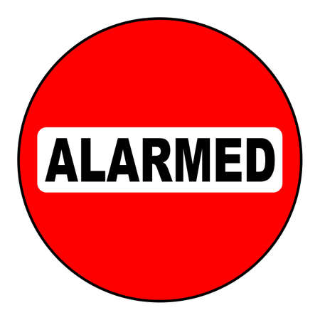 alarmed: An Alarmed sign in red and black over a white background