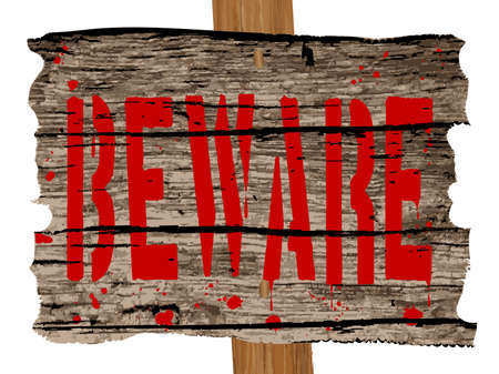beware: Wooden beware sign and post over a white background