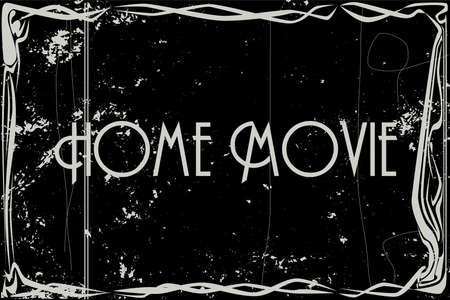 silent: heavy grunge silent movie frame with text Home Movie Illustration