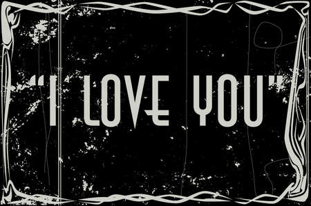silent: heavy grunge silent movie frame with text I love You