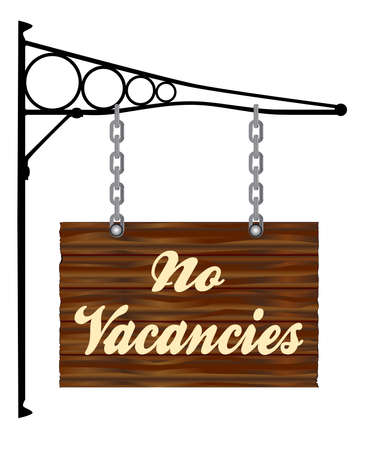 vacancies: A rectangle wooden sign hanging from a wall bracket with the words No VACANCIES
