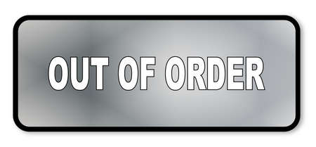 out of order: An out of order sign over a white background Illustration