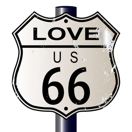 main street: Love Route 66 traffic sign over a white background and the legend ROUTE US 66 Illustration