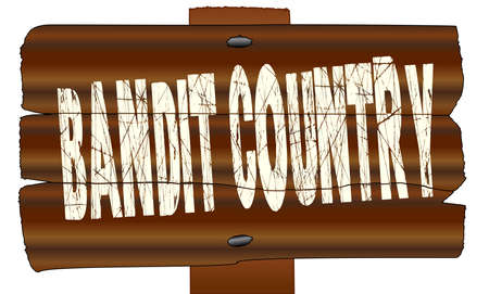 outlaw: A wooden sign with the words Bandit Country isolated over a white background