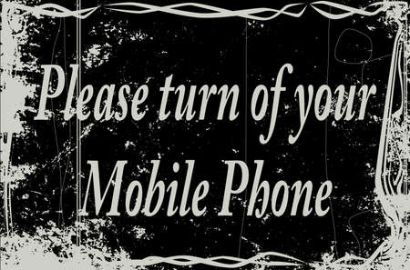 Extreme heavy grunge silent movie frame with text please turn off your mobile phone