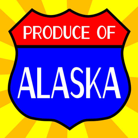 legend: Route 66 style traffic sign with the legend Produce Of Alaska