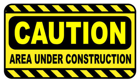 dangerous work: Caution area under construction sign in black and yellow over a white background